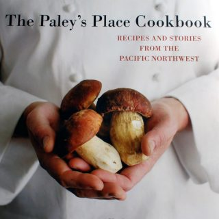 The Paley's Place Cookbook